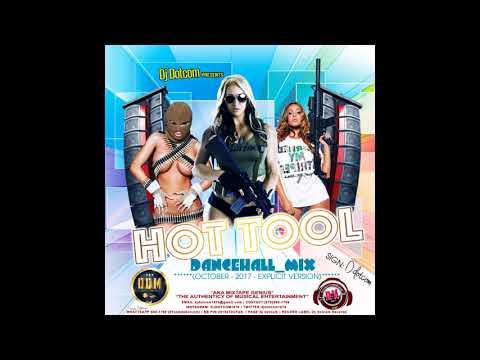 DJ DOTCOM HOT TOOL DANCEHALL MIX OCTOBER   2017   EXPLICIT VERSION
