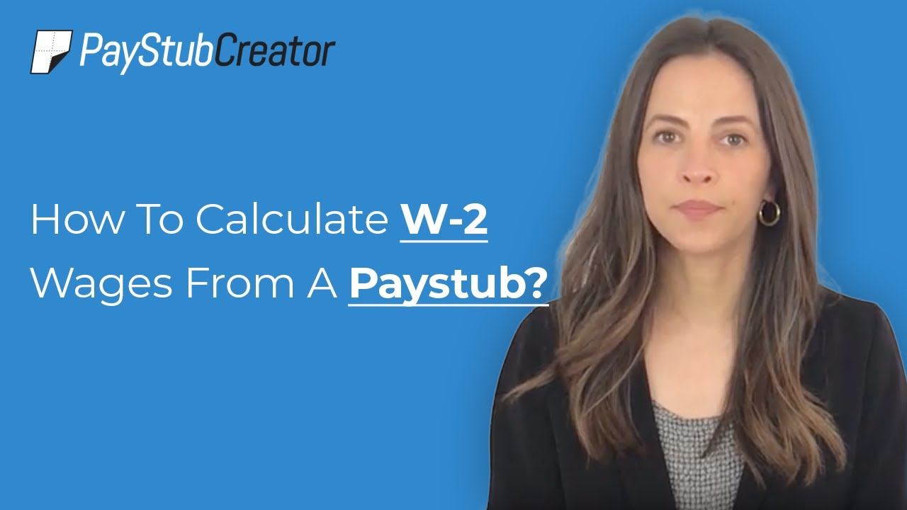 How To Calculate W-2 Wages From A Paystub