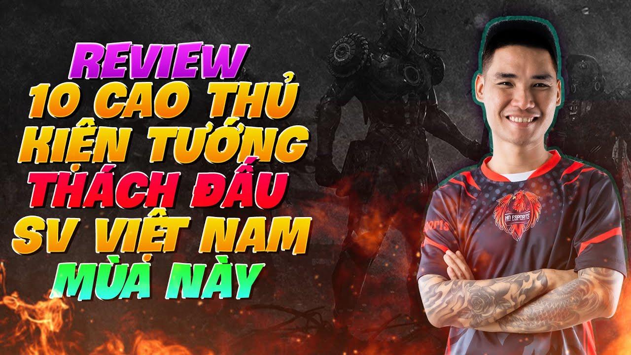Review Nhanh : 10 Cao Thủ Kiện Tướng Thách Đấu Sever Việt Nam Mùa Này