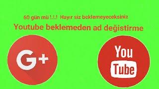 Bilgi videosu   Youtube 60 gün beklemeden ad değiştirme