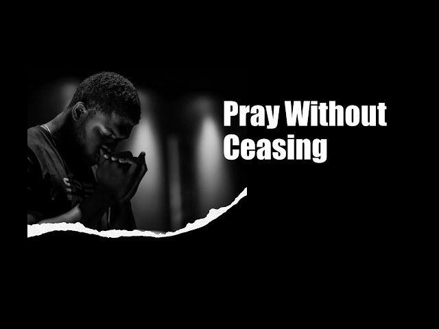 Pray Without Ceasing · 210103 PM · Pastor Jerome Pittman