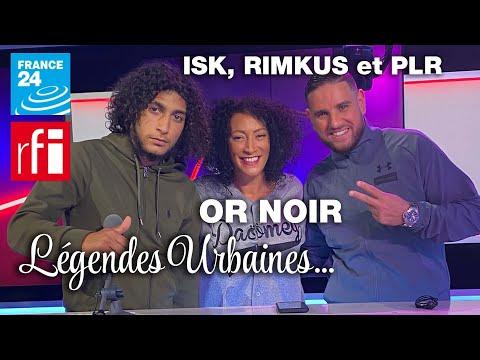 Youtube: Légendes Urbaines: ISK, Rimkus et PLR pour Or Noir!