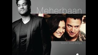 Meherbaan | VINEET DHINGRA|ZENIA ANN |ZAIN DURRANI |FULL VIDEO SONG|
