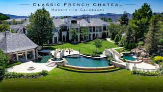$32,000,000 Mansion in Calabasas | Classic French Chateau
