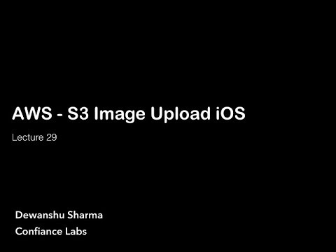 Lec 29 AWS S3 Image Upload iOS   Swift 4