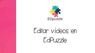 EdPuzzle Español: Cómo editar vídeos en Edpuzzle