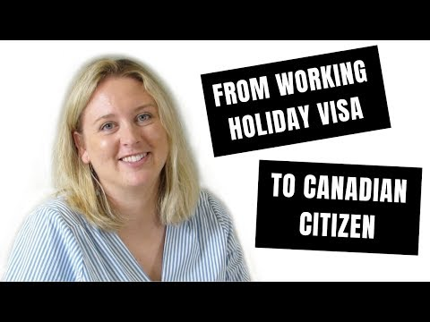What To Do After Your Working Holiday Visa | Working Holiday To Canadian Citizen