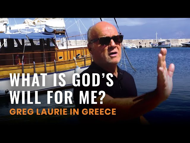 What Is God's Will For Me (Greg Laurie in Greece #3)