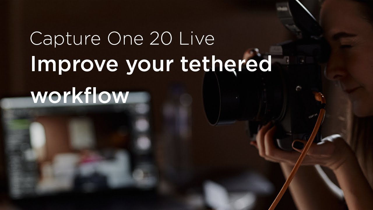 Capture One 20 Live : Know-how | Improve your tethered workflow