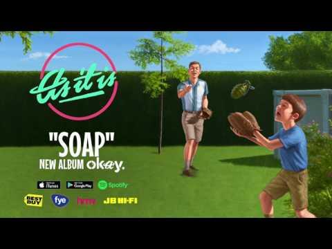 As It Is – Soap