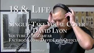 Skid Row - 18 & Life - Single-Take Vocal Cover by David Lyon