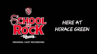 Here at Horace Green (Broadway Cast Recording) | SCHOOL OF ROCK: The Musical