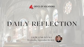 Daily reflection with Fr. Raymond So - Wednesday, September 22, 2021