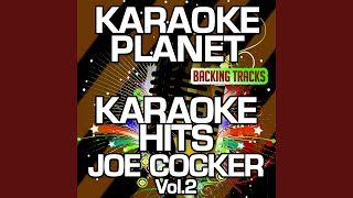 When the Night Comes (Karaoke Version With Background Vocals) (Originally Performed By Joe Cocker)