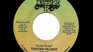 TRISTAN PALMER + ROOTS RADICS - Cuss cuss + version (Massive B)