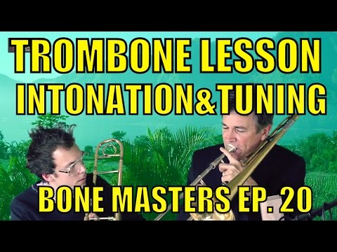 Trombone Lessons: Intonation and tuning - Bone Masters: Ep. 20 - Charlie Morillas - Master Class