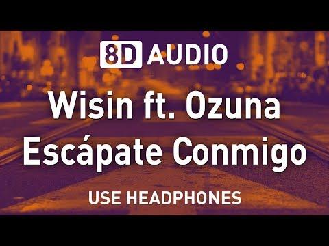 Wisin ft. Ozuna - Escápate Conmigo | 8D AUDIO