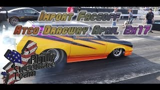 Import Face Off Atco Dragway 4-2-2017