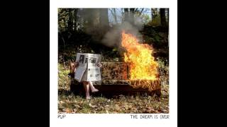 PUP - My Life Is Over and I Couldn't Be Happier
