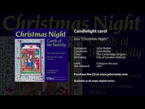 Candlelight Carol - John Rutter, Cambridge Singers, City Of London Sinfonia