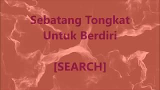 SEARCH Sebatang Tongkat Untuk Berdiri Lirik Lyrics On Screen