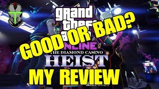 GTA Online: My Review Of THE DIAMOND CASINO HEIST DLC (Good Or Bad?)
