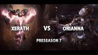 League of Legends - Xerath vs Orianna Preseason 7 Mid Gameplay