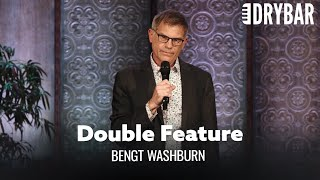 Dry Bar Double Feature. Bengt Washburn