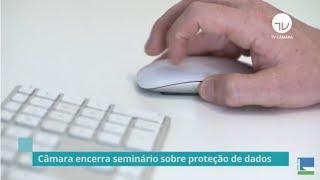 Notícias/Reportagens - Julho 2020 - Câmara encerra seminário sobre proteção de dados - 10/07/20