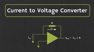 Op-Amp: Current to Voltage Converter (Transimpedance Amplifier) and it's applications