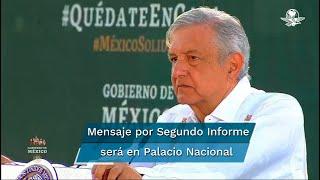 El presidente Andrés Manuel López Obrador explicó que su mensaje será en el Patio Central de Palacio Nacional, cuidando la medida de sana distancia y el aforo