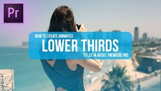 Comment faire d'animation du TIERS de titres dans Adobe Premiere Pro CC (2017 Tutoriel) (Pas d'After Effects)