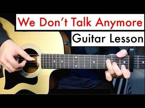 We Dont Talk Anymore Charlie Puth Guitar Lesson Tutorial Chords