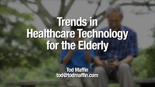 Healthcare Technology Trends for Seniors - by @todmaffin thumbnail