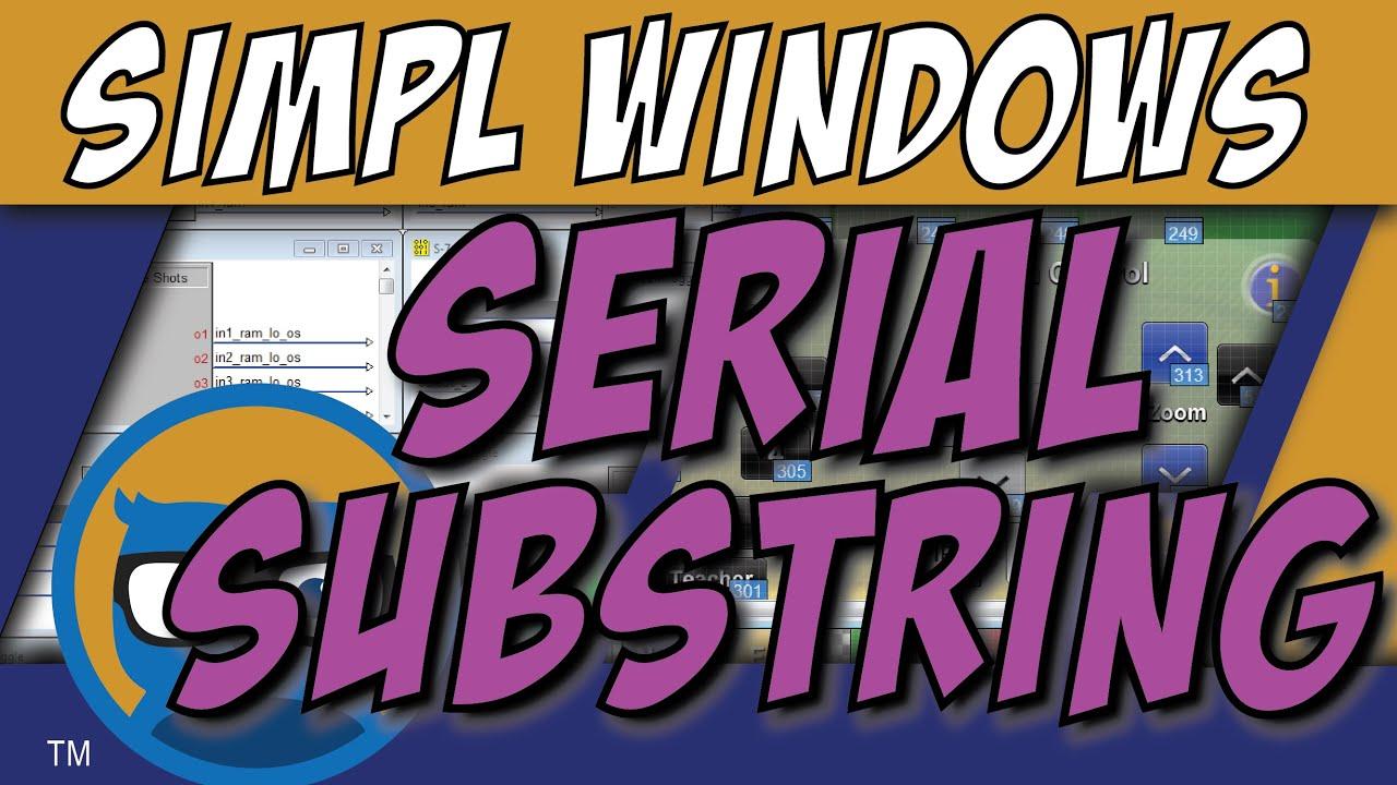 Crestron Simpl Windows Serial Substring Symbol Tutorial