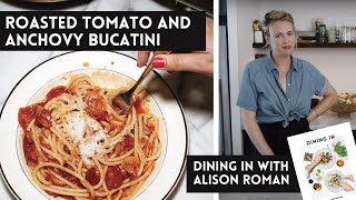 Alison Roman's Roasted Tomato and Anchovy Bucatini  - A Dining In Cookbook Video