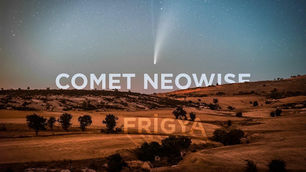 Frigya'da Kuyruklu Yıldız Neowise'ı Fotoğrafladık!