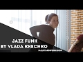 Nathan Goshen - Thinking About It Jazz Funk by Владислава Кречко All Stars Workshop