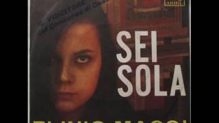 PLINIO MAGGI      SEI SOLA       1965