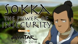 Sokka: The Power of Insecurity (Avatar Month 2018)