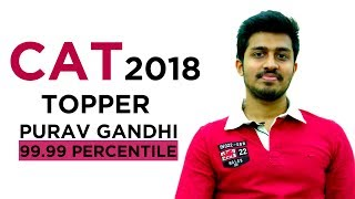 CAT 2018 Topper Interview: Purav Gandhi – 99.99 Percentiler