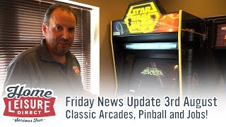 Classic Arcade and Pinball Extravaganza - Friday News Video 3rd August 2018
