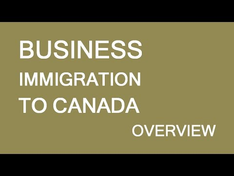 Business immigration to Canada. Programs overview. LP Group
