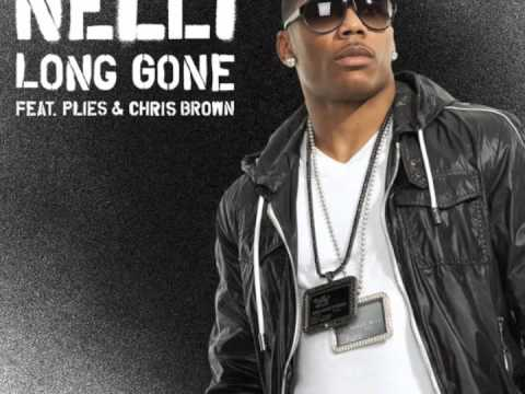 Nelly - Long Gone (feat. Plies & Chris Brown)