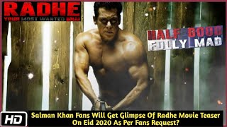 Salman Khan Fans Will Get Glimpse Of Radhe Movie Teaser On Eid 2020 As Per Fans Request?