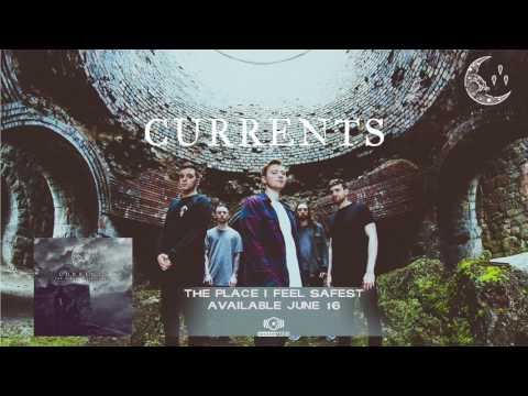Currents - The Place I Feel Safest (ALBUM TEASER)