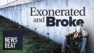 Exonerated and Broke: How Wrongfully Convicted Have to Fight for Compensation
