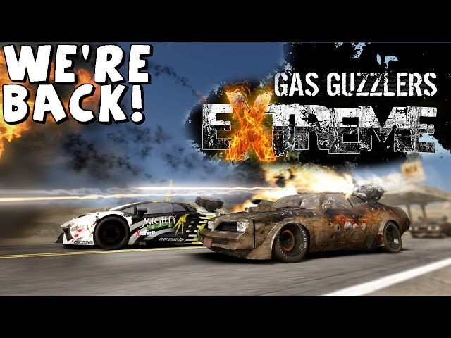 Gas Guzzlers Extreme | Let's Play | We're Back!