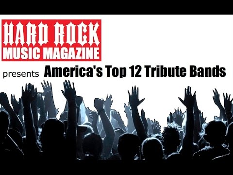 Hard Rock Magazine's Top 12 Tribute Bands