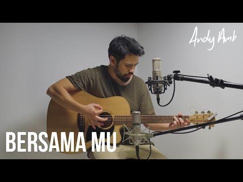 Bersama Mu (Cover) By Andy Ambarita